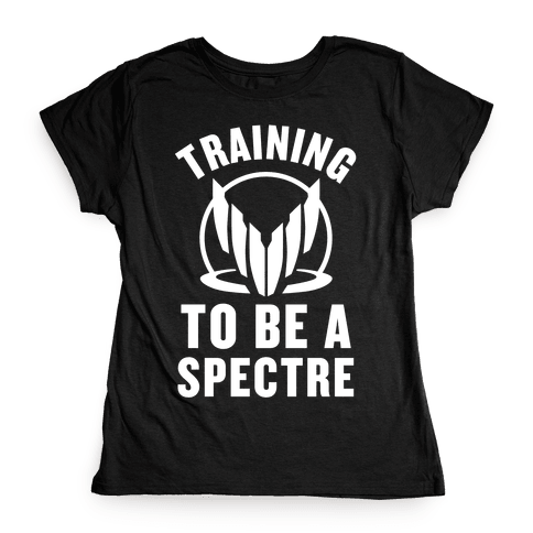 Training To Be A Spectre Womens T-Shirt