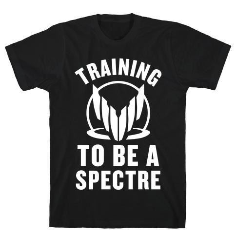 Training To Be A Spectre T-Shirt
