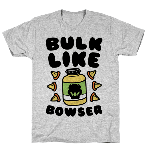 Bulk Like Bowser Mens T-Shirt