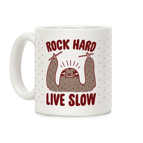 Rock Hard, Live Slow Sloth Coffee Mug