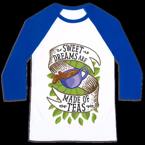 Sweet Dreams Are Made of Tea Baseball Tee