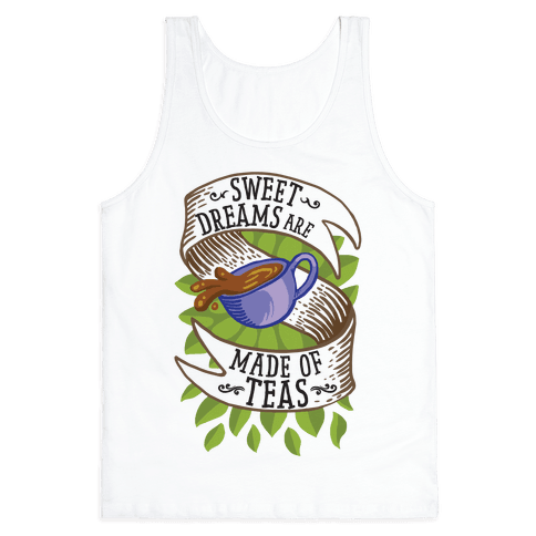 Sweet Dreams Are Made of Tea Tank Top