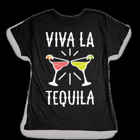 Viva La Tequila Womens T-Shirt