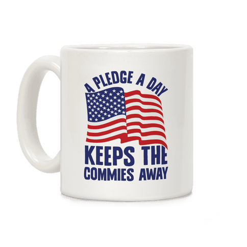 A Pledge A Day Keeps The Commies Away Coffee Mug