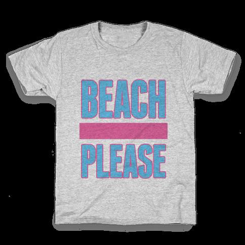 Beach Please Kids T-Shirt