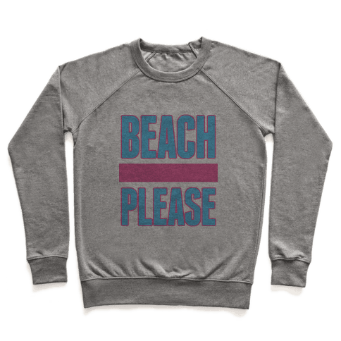 Beach Please Pullover