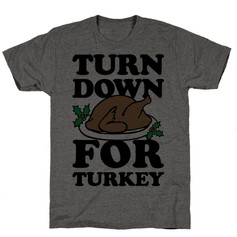 Turn Down For Turkey Mens T-Shirt