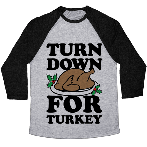 Turn Down For Turkey Baseball Tee