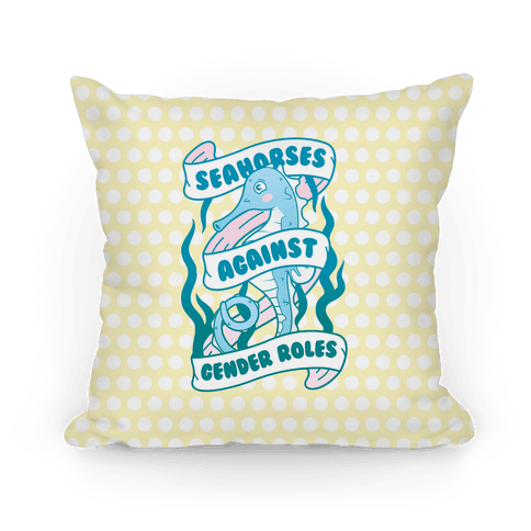 SEAHORSES AGAINST GENDER ROLES Pillow