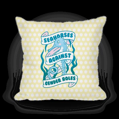 SEAHORSES AGAINST GENDER ROLES Pillow