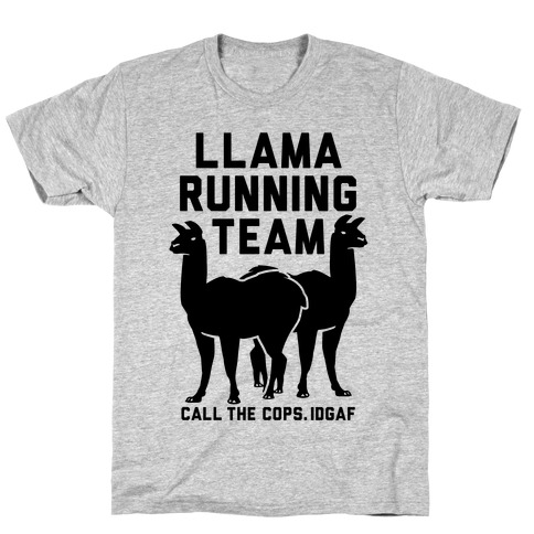 Llama Running Team - Call The Cops IDGAF Mens T-Shirt