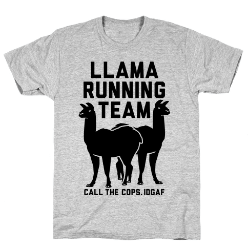 Llama Running Team - Call The Cops IDGAF