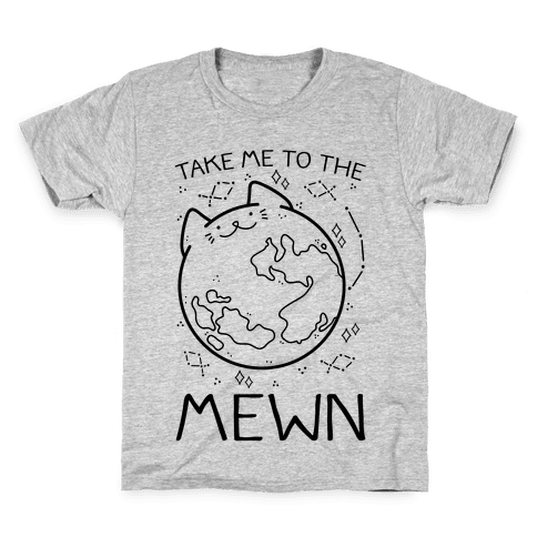 Take Me To The Mewn Kids T-Shirt