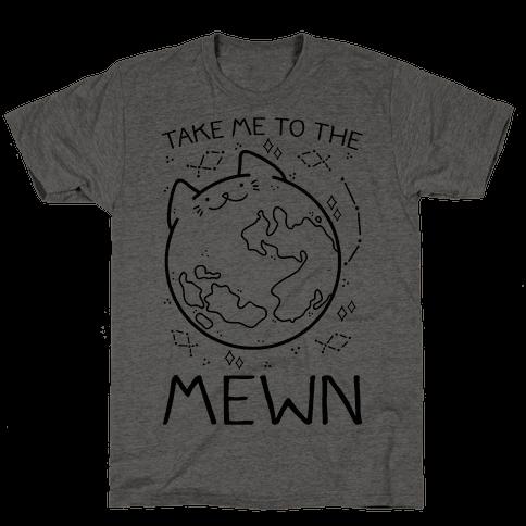 Take Me To The Mewn Mens T-Shirt