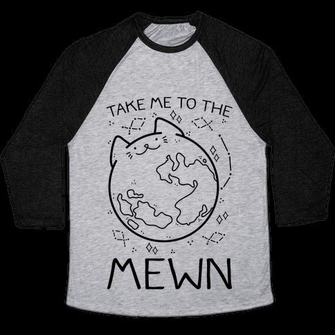 Take Me To The Mewn Baseball Tee