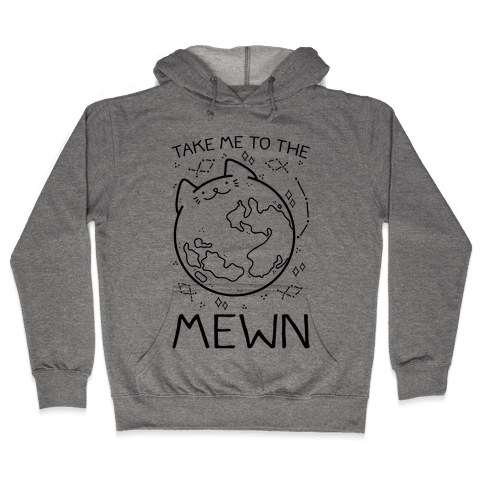 Take Me To The Mewn Hooded Sweatshirt