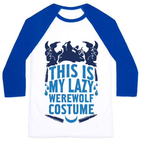 This Is My Lazy Werewolf Costume Baseball Tee