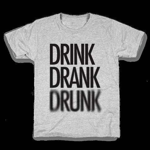 Drink Drank Drunk Kids T-Shirt