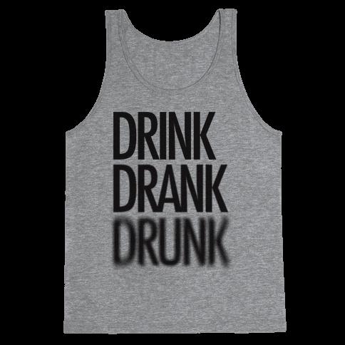 Drink Drank Drunk Tank Top