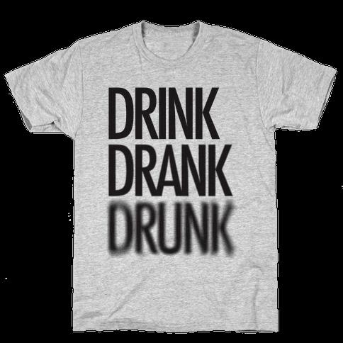 Drink Drank Drunk Mens T-Shirt