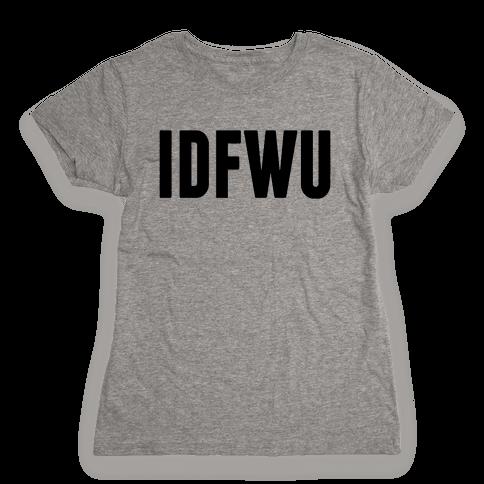 IDFWU Womens T-Shirt
