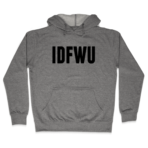 IDFWU Hooded Sweatshirt