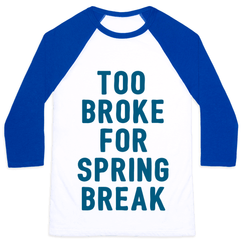 Too Broke For Spring Break