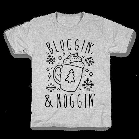 Bloggin' and Noggin' Kids T-Shirt