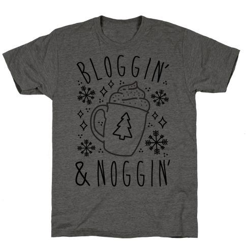 Bloggin' and Noggin' T-Shirt