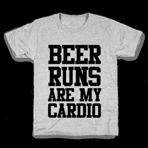 Beer Runs are My Cardio Kids T-Shirt