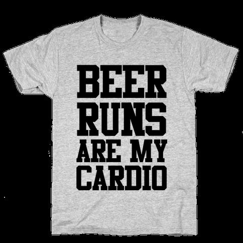 Beer Runs are My Cardio Mens T-Shirt