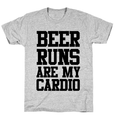 Beer Runs are My Cardio Mens T-Shirt