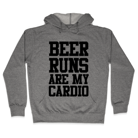 Beer Runs are My Cardio Hooded Sweatshirt