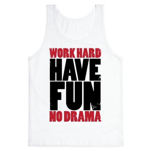 Work Hard, Have Fun, No Drama Tank Top