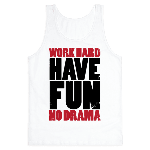 Work Hard, Have Fun, No Drama Tank Top