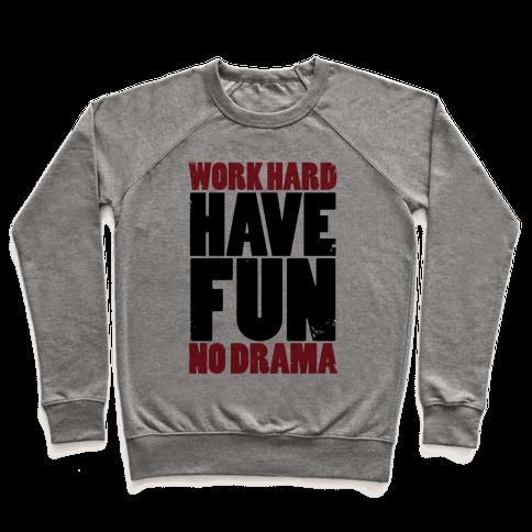 Work Hard, Have Fun, No Drama Pullover