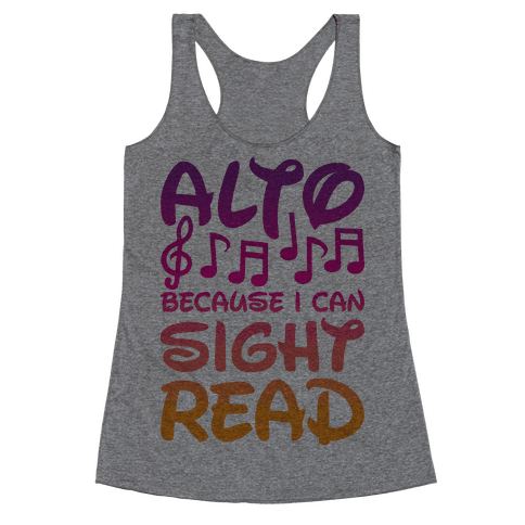 Alto Because I Can Sight Read Racerback Tank Top