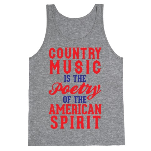 Country Music Is The Poetry Of The American Spirit Tank Top