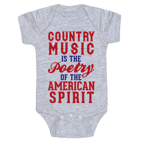 Country Music Is The Poetry Of The American Spirit Baby Onesy