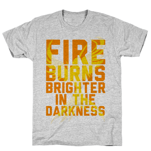 Fire Burns Brighter Mens T-Shirt