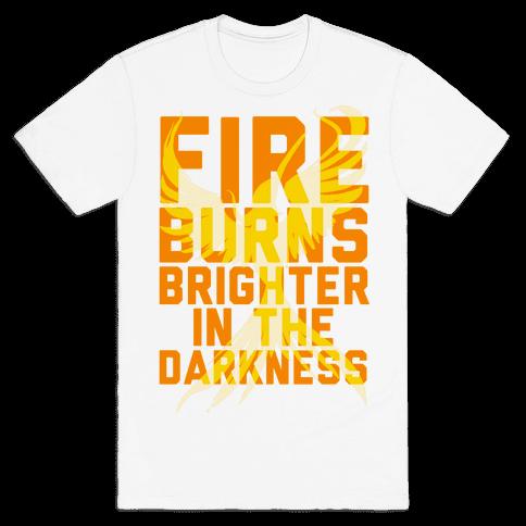 Fire Burns Brighter Mens T-Shirt