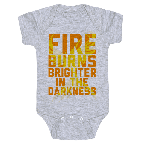 Fire Burns Brighter Baby Onesy