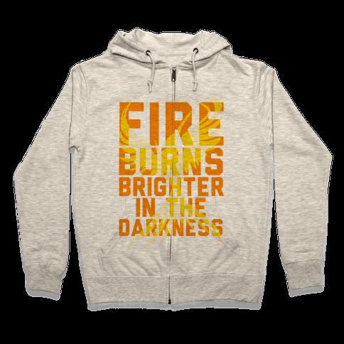 Fire Burns Brighter Zip Hoodie