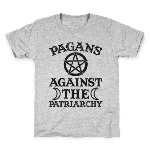 Pagans Against The Patriarchy Kids T-Shirt
