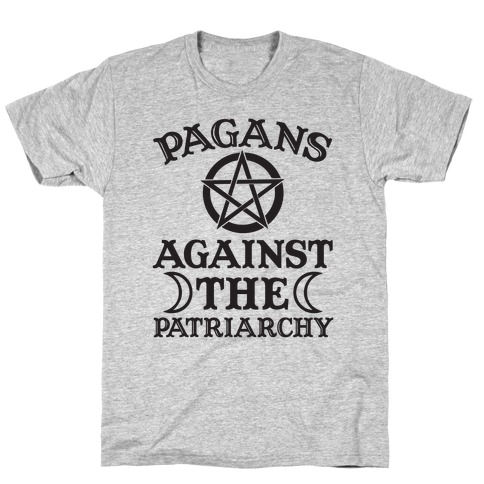 Pagans Against The Patriarchy T-Shirt