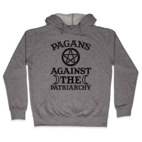 Pagans Against The Patriarchy Hooded Sweatshirt