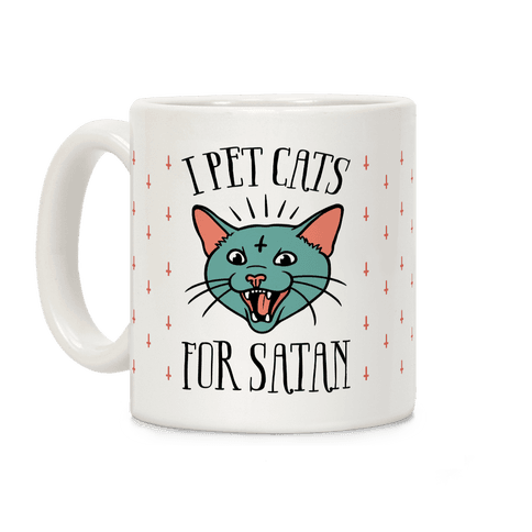 I Pet Cats For Satan Coffee Mug