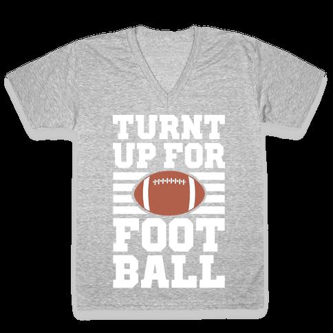 Turnt Up For Football V-Neck Tee Shirt