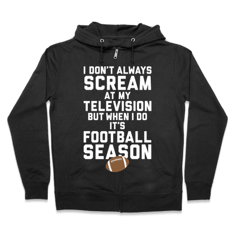 Football Season Zip Hoodie
