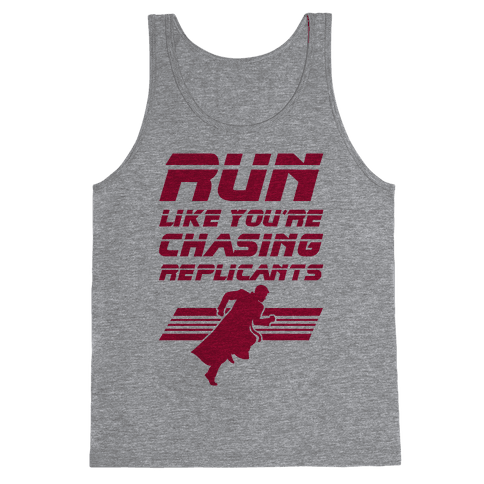 Run Like You're Chasing Replicants Tank Top